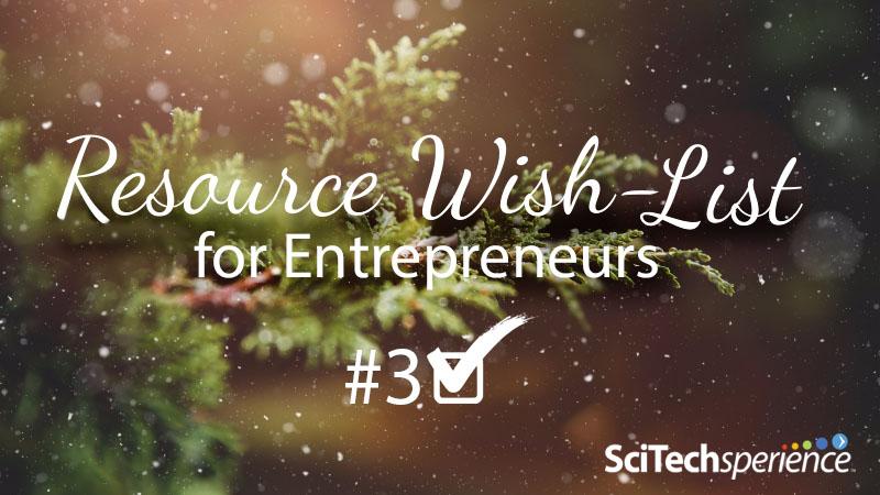 Resource Wish-List for Entrepreneurs: MN-SBIR