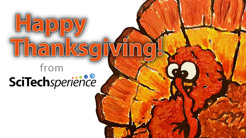 Happy Thanksgiving from SciTechsperience!