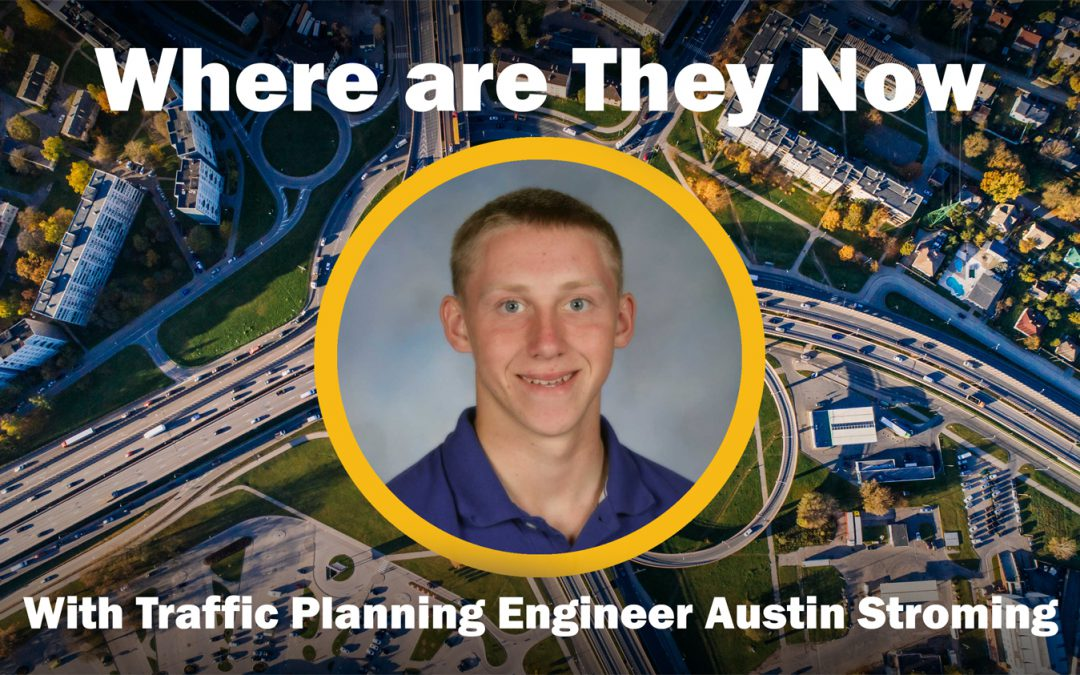 Where are They Now? With Civil Engineer Austin Stroming